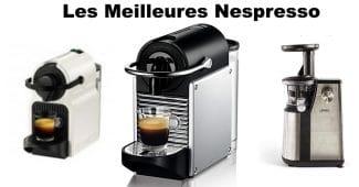 Meilleure machine Nespresso comparatif